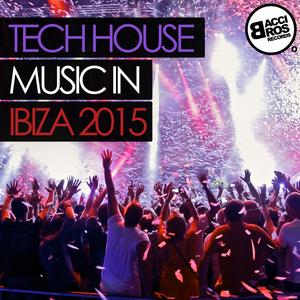 VARIOUS - Tech House Music In Ibiza 2015