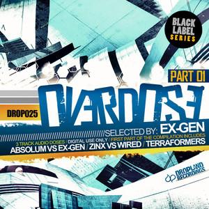 ABSOLUM/EX GEN/ZINX/WIRED/TERRAFORMERS - Overdose Part 01 Selected By Ex Gen