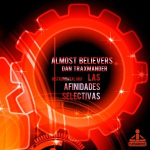 ALMOST BELIEVERS/DAN TRAXMANDER - Las Afinidades Selectivas (Instrumental mix)