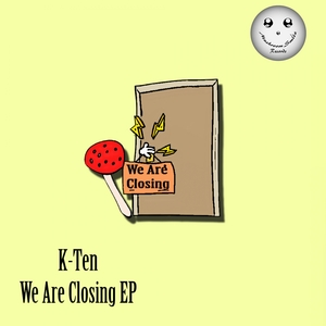 K TEN - We Are Closing EP