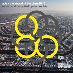 McKIE, Dan/VARIOUS - ADE: The Sound Of The Dam 2015