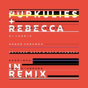 PUPKULIES & REBECCA - Pupkulies & Rebecca In Remix