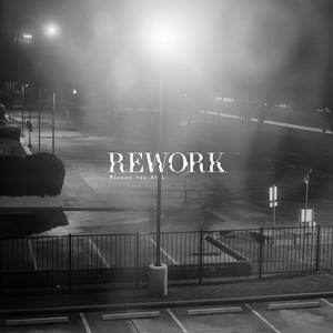 REWORK - Missed You At L EP