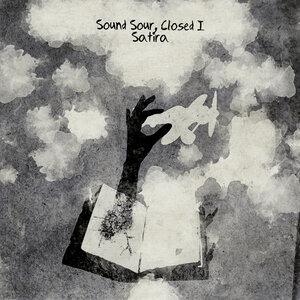 SOUND SOUR/CLOSED I - Satira