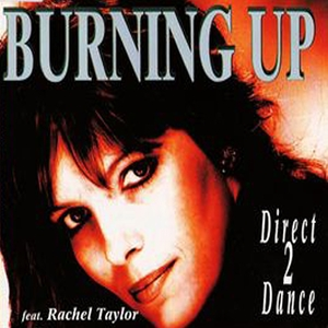 DIRECT 2 DANCE feat RACHEL TAYLOR - Burning Up