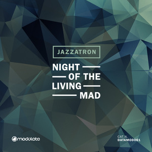 JAZZATRON - Night Of The Living Mad