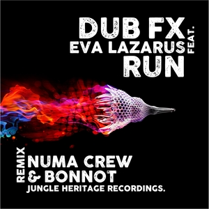 DUB FX feat EVA LAZARUS - Run (Numa Crew & Bonnot remix)
