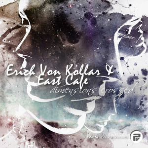 EAST CAFE/ERICH VON KOLLAR - Dimensions Crossed