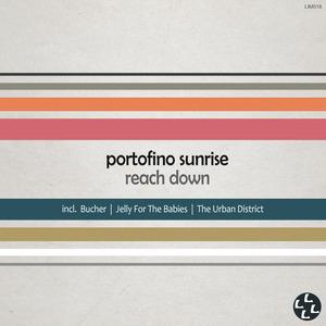 PORTOFINO SUNRISE - Reach Down (remixes)