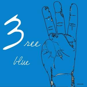 FAUST, Erik/NIVEK TSOY/KEVIN YOST - 3ree Blue