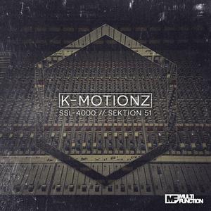 K MOTIONZ - SSL 4000/Sektion 51
