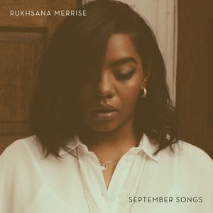 RUKHSANA MERRISE - September Songs