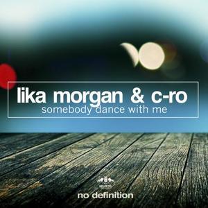 MORGAN, Lika/C RO - Somebody Dance With Me