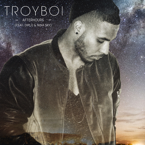 TROYBOI feat DIPLO & NINA SKY - Afterhours