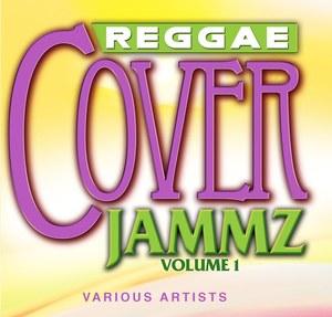 VARIOUS - Reggae Cover Jammz Volume 1
