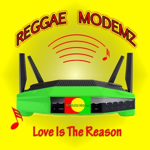 REGGAE MODEMZ - Love Is The Reason