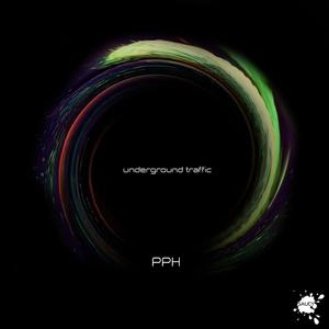 UNDERGROUND TRAFFIC - PPH