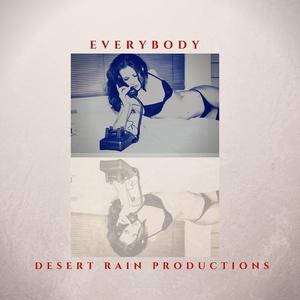 DESERT RAIN PRODUCTIONS - Everybody