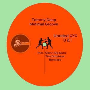 TOMMY DEEP/MINIMAL GROOVE - Untitled XXX vs U & I