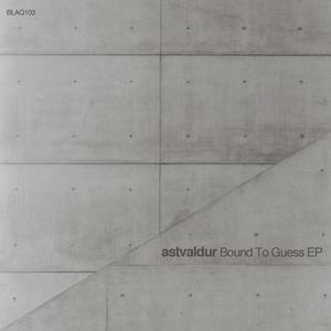 ASTVALDUR - Bound To Guess EP