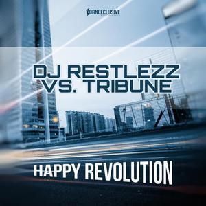 DJ RESTLEZZ vs TRIBUNE - Happy Revolution