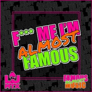 LJ MTX - F*** Me I'm Almost Famous