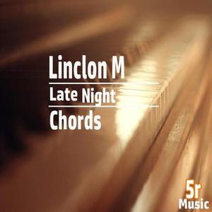 LINCLON M - Late Night Chords