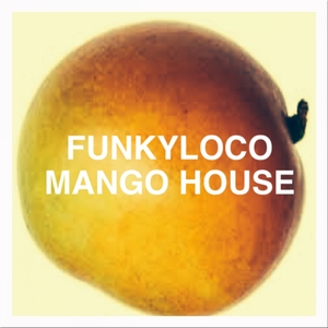 FUNKYLOCO - Mango House