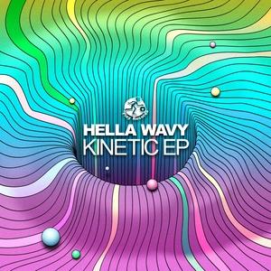 HELLA WAVY - Kinetic EP