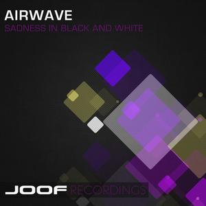 AIRWAVE - Sadness In Black & White