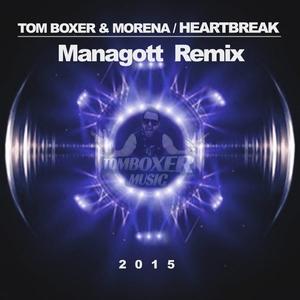 BOXER, Tom/MORENA - Heartbreak (Managott remix)