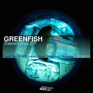 GREENFISH - Sweetness