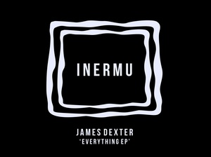 JAMES DEXTER - Everything EP