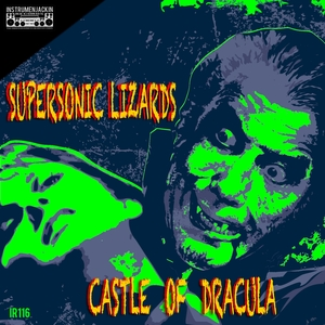 SUPERSONIC LIZARDS - Castle Of Dracula