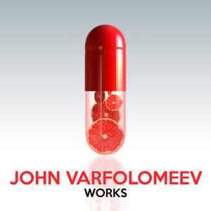 VARFOLOMEEV, John - John Varfolomeev Works
