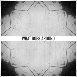 DRUNK GIRL/DRIVVIN - What Goes Around