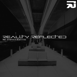 DJ DBMASSIVE - Reality Reflected