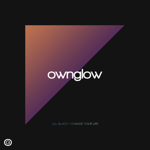 OWNGLOW - All Black/Change Your Life