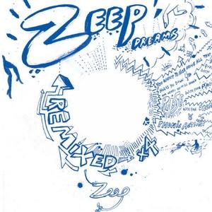 ZEEP - Zeep Dreams (remixed)