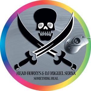 HEAD HORNY'S/MIGUEL SERNA - Something Real
