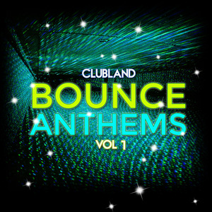 VARIOUS - Clubland Bounce Anthems Vol 1