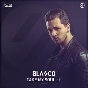 BLASCO - Take My Soul EP