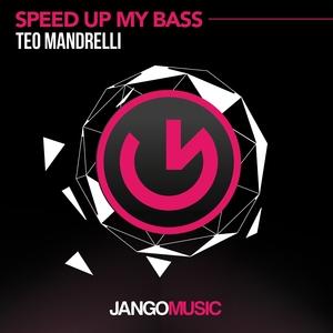 MANDRELLI, Teo - Speed Up My Bass