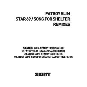 FATBOY SLIM - Star 69/Song For Shelter (Remixes)