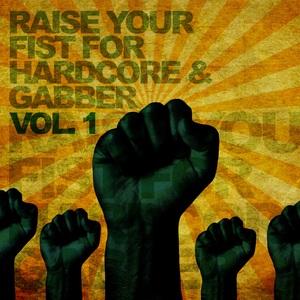 VARIOUS - Raise Your Fist For Hardcore & Gabber Vol 1