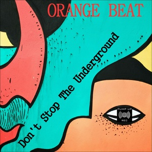 ORANGE BEAT - Don't Stop The Underground