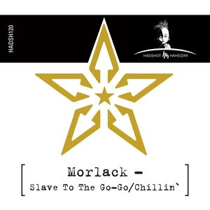 MORLACK - Slave To The Go-Go/Chillin'