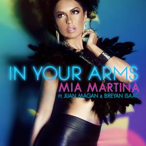 MARTINA, Mia feat JUAN MAGAN/BREYAN ISAAC - In Your Arms