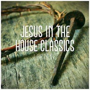 LEOTONE - Jesus In The House Classics