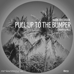 DJ MARK BRICKMAN - Pull Up To The Bumper (Bootleg mix)
